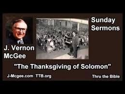 the thanksgiving of solomon j vernon mcgee sunday sermons