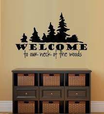 Welcome Home Decor Welcome To Our Neck Of The Woods Wall Decal Home Decor 13