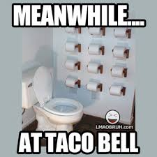 Bathroom Meme - taco bell bathroom meme slapcaption com on we heart it