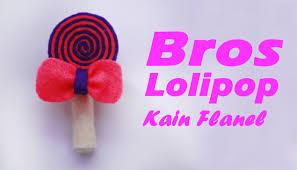 membuat kerajinan bros cara membuat bros lolipop dari kain flanel