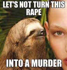Fitness Sloth Meme - rape sloth let s not turn this rape into a murder weknowmemes