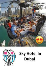 Dubai Memes - sky hotel in dubai meme on astrologymemes com