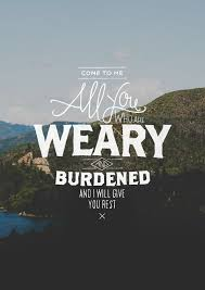 Words Of Comfort From The Bible Best 25 Matthew 11 28 Ideas On Pinterest Mathew 11 28 Come To