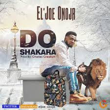 gozie okeke thanksgiving worship music el u0027joe onoja u2013 do shakara eljoe onoja cc da princenanai