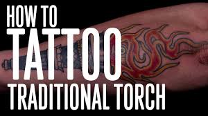 how to tattoo traditional torch youtube