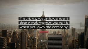 quote job reference casey neistat quote u201cthe only way you can have a job and sleep at