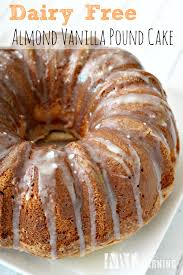dairy free almond vanilla pound cake recipe vanilla pound cake