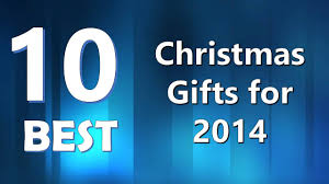 top 10 best christmas gifts for 2014 youtube