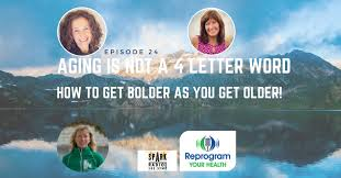 ep24 aging is not a four letter word u2014 reprogram your health radio
