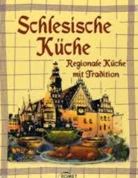 schlesische küche schlesische küche bei lovelybooks sachbücher