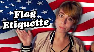 Hatis Flag What Is Proper Flag Etiquette Youtube