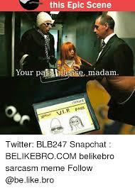 Madam Meme - this epic scene your pasalplease madam vip pass twitter blb247