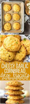 cheesy garlic cornbread drop biscuits the cookie rookie