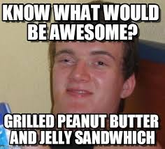 Peanut Butter Jelly Meme - know what would be awesome 10 guy meme on memegen