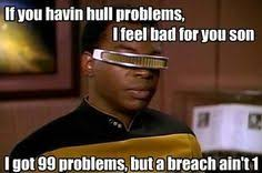 99 Problems Meme - star trek the next generation 99 problems a breach ain t one