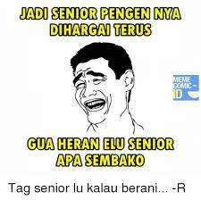 Foto Meme Comic - jadi senior pengen nya dihargaiteruss meme comic guaheranelu senior