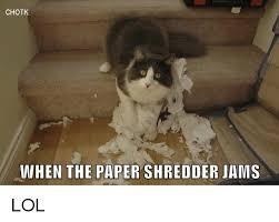 Shredding Meme - 25 best memes about paper shredder paper shredder memes