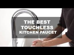 best touchless kitchen faucet top rated 5 best touchless kitchen faucet kitchen faucet reviews