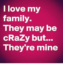 I Love L Meme - l love my family they may be crazy but they re mine crazy meme