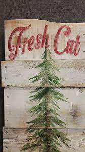 tree fresh cut sign fresh cut pine tree