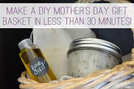 Mother S Day Gift Baskets Make A Diy Mother U0027s Day Gift Basket In Less Than 30 Minutes A