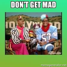 Dont Get Mad Meme - don t get mad men on film meme generator