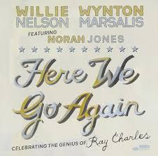 willie nelson wynton marsalis norah jones here we go again