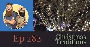 ep 282 christmas traditions dad bros