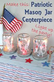 patriotic mason jar centerpiece the country chic cottage