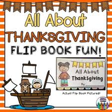 thanksgiving flip book all about thanksgiving the pilgrims and