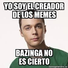 Creador Memes - meme sheldon cooper yo soy el creador de los memes bazinga no es