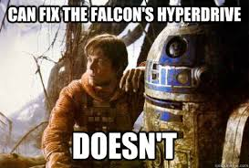 R2d2 Memes - can fix the falcon s hyperdrive doesn t douchebag r2d2 quickmeme