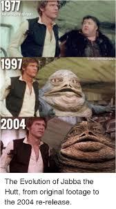 Jabba The Hutt Meme - 1977 release 1997 2004 the evolution of jabba the hutt from original