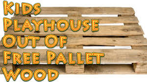 kids playhouse out of free pallet wood youtube