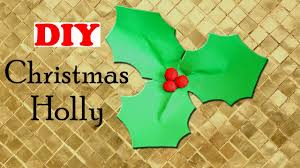 diy christmas holly easy christmas craft christmas diy paper