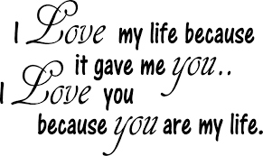 i love you because you are my life wall quote country