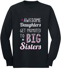 awesome daughters get promoted to big sisters gift idea long