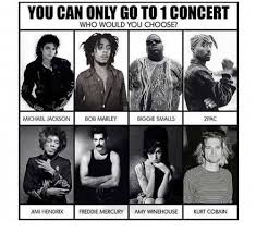 Biggie Meme - you can only go to 1 concert who would you choose michael