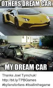 Dream On Meme - others dream car trailer park boys greasy memes my dream car