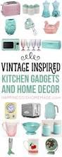 Nostalgia Home Decor Nostalgic Vintage Inspired Kitchen Decor And Gadgets That Are