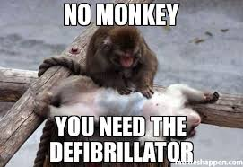 Sexy Monkey Meme - no monkey you need the defibrillator meme custom 21320