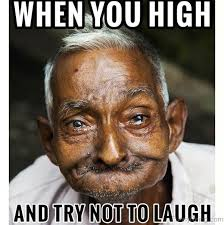 Trying Not To Laugh Meme - 81 classic weed memes for you