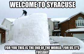 Syracuse Meme - welcome to syracuse for you this is the end of the world for us