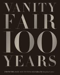 Cancel Vanity Fair Subscription Vanity Fair 100 Years From The Jazz Age To Our Age By Graydon