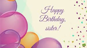 sisters are forever birthday wishes for your sister part 2