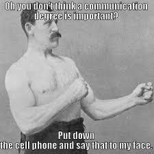 Communication Major Meme - communication major problems quickmeme