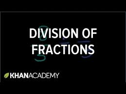 understanding division of fractions video khan academy