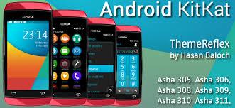 themes nokia asha 308 download android kitkat theme for nokia asha 305 asha 306 asha 308 asha