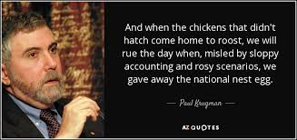 paul krugman quote and when the chickens that didn t hatch come