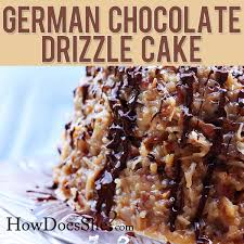 german chocolate drizzle cake how does she